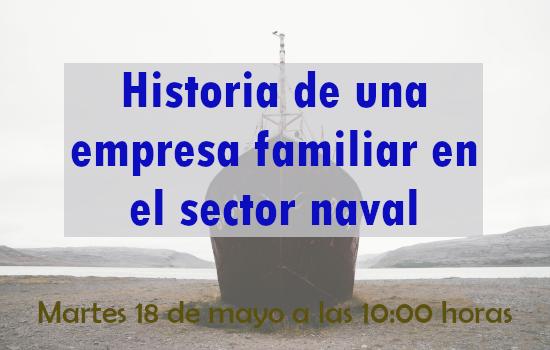 Conferencia: Historia de una empresa familiar en el sector naval